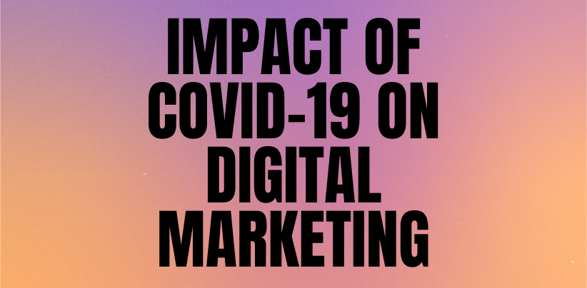 Impact of Covid-19 on Digital marketing