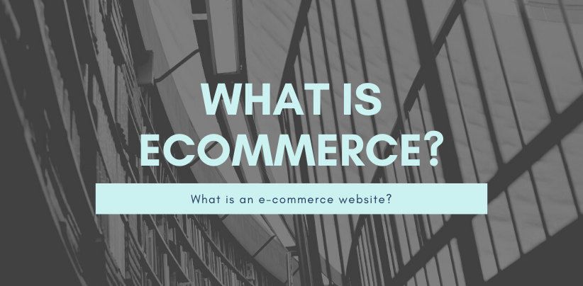 What is an Ecommerce Website